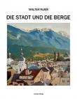 Die Stadt und die Berge